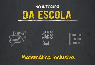 """""""No Interior da Escola"""" tem aula inclusiva!"""