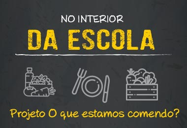 """Alimentação saudável é """"No Interior da Escola""""!"""